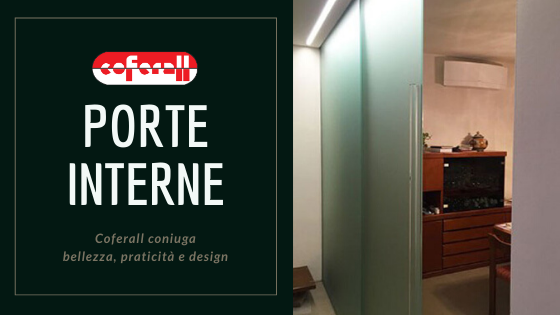 PORTE INTERNE: COFERALL CONIUGA BELLEZZA, PRATICITA' E DESIGN